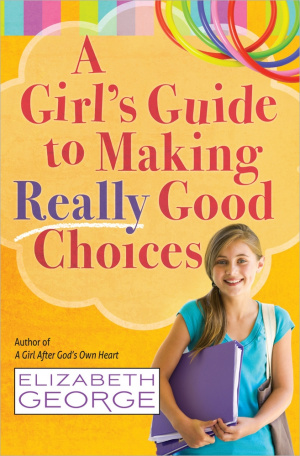 Girls Guide To Making Really Good Choice