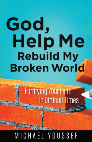 God, Help Me Rebuild My Broken World