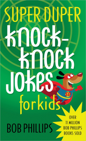 Super Duper Knock Knock Jokes For Kids P