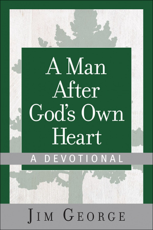 A Man After God's Own Heart - A Devotional