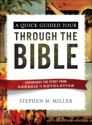 A Quick Guided Tour Through the Bible