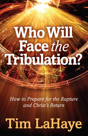 Who Will Face the Tribulation?