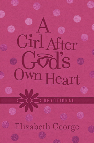 A Girl After God's Own Heart Devotional