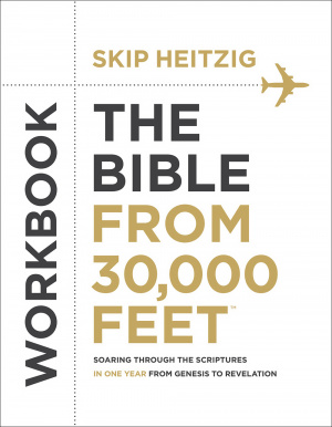Bible From 30,000 Feet Bible Study Workbook, The