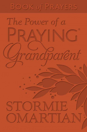 Power Of A Praying Grandparent Book Of Prayers, The
