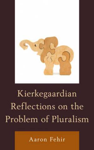 Kierkegaardian Reflections of the Problem of Pluralism