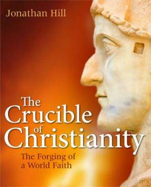 Crucible of Christianity