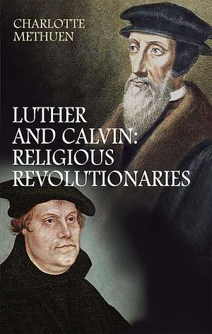 What Luther and Calvin Really Said