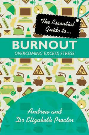 Essential Guide to Burnout: Overcoming Excess Stress