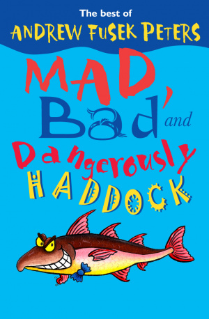 Mad, Bad and Dangerously Haddock