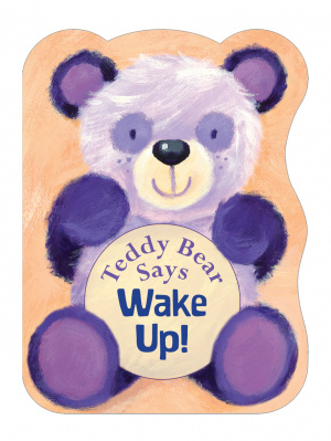 Teddy Bear Says Wake Up!