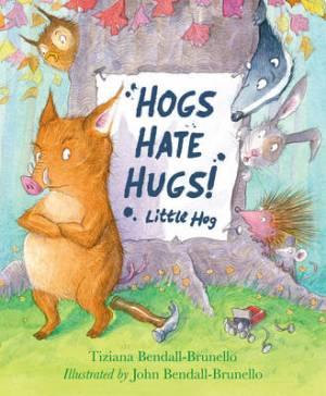Hogs Hate Hugs!