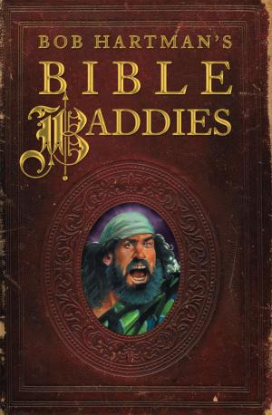 Bob Hartman's Bible Baddies