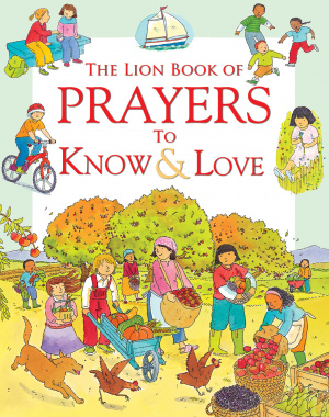 The Lion Book of Prayers to Know & Love