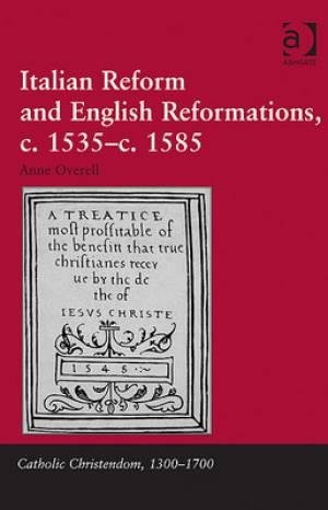 Italian Reform and English Reformations, c.1535 - c.1585