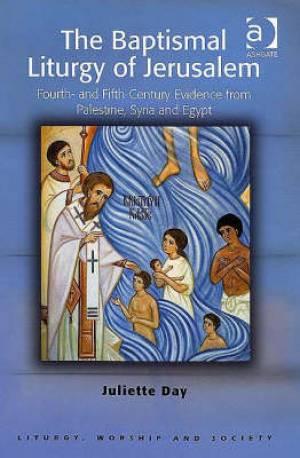 The Baptismal Liturgy of Jerusalem