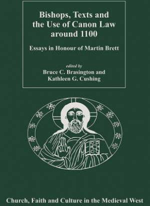 Bishops, Texts and the Use of Canon Law Around 1100