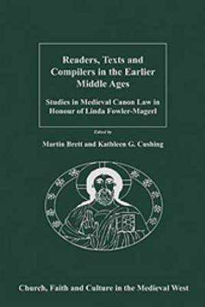Readers, Texts and Compilers in the Earlier Middle Ages
