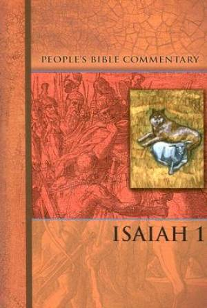 Isaiah, Part 1   People'S Bible Commentary