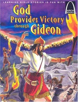 God Provides Victory Through Gideon