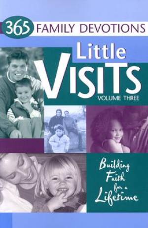 Little Visits 365 Family Devotions, Volume 3