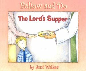 Lord's Supper   Follow And Do, The