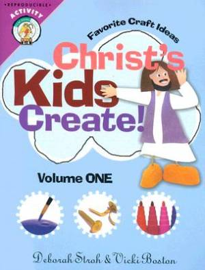 Christs Kids Create Vol 1 Pb
