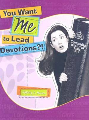 You Want Me To Lead Devotions?!