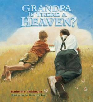 Grandpa Is There A Heaven PB