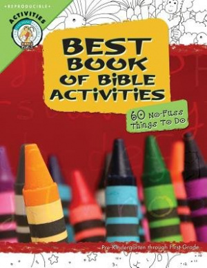 Best Book Of Bible Activities: Pre-Kindergarten Through First Grade