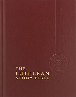 Lutheran Study Bible - Hardback, The