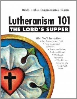 Lutheranism 101   The Lord'S Supper