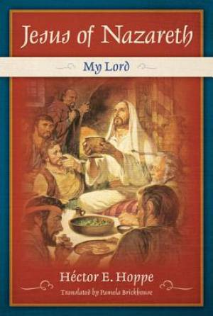 Jesus Of Nazareth: My Lord