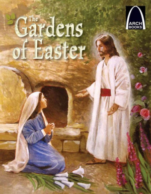 The Gardens Of Easter   Arch Books