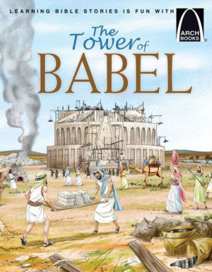 The Tower Of Babel   Arch Books