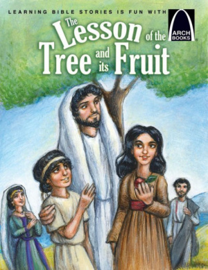 Lesson Of The Tree And Its Fruit   Arch Books, The