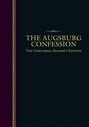 Augsburg Confession   Concordia Readers Edition, The
