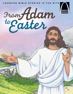 From Adam To Easter   Arch Books
