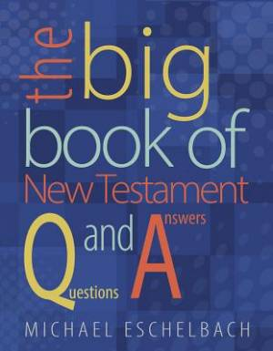 Big Book Of New Testament Questions And Answers, The