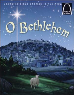 O Bethlehem   Arch Books