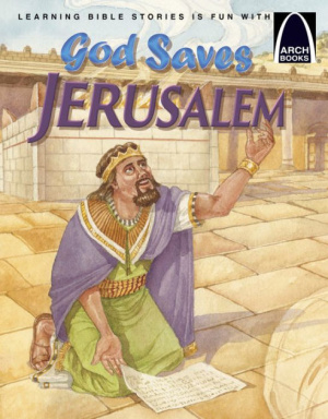 God Saves Jerusalem   Arch Books