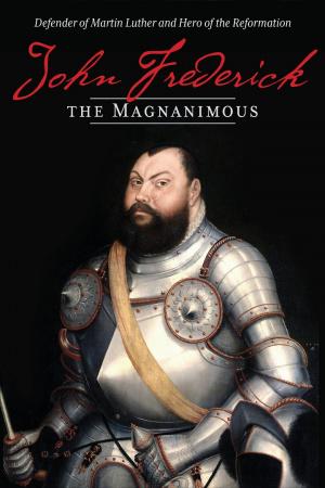 John Frederick The Magnanimous, Volume 1