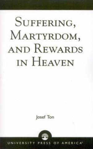 Suffering, Martyrdom, and Rewards in Heaven