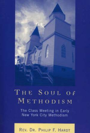 The Soul of Methodism