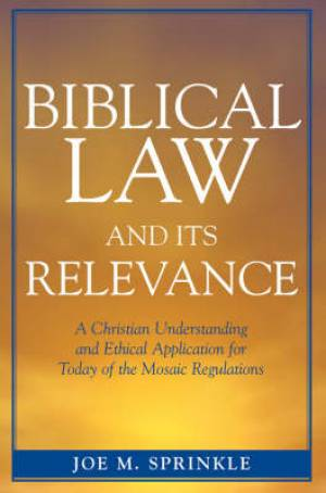 Biblical Law and It's Relevance
