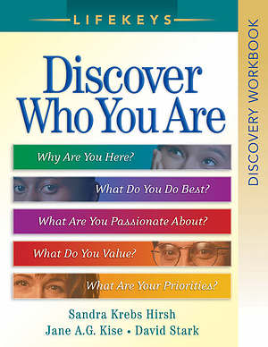 Lifekeys Discovery Workbook: Discovering Who You Are, Why You're Here, And What You Do Best