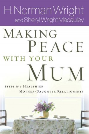 Making Peace With Your Mum