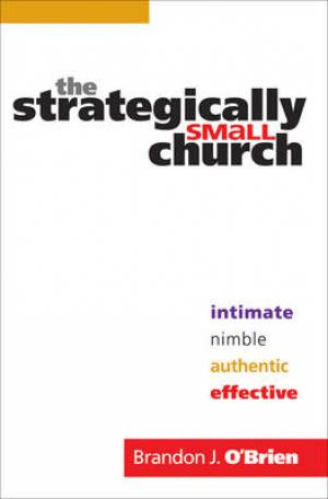 The Strategically Small Church