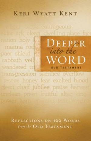 Deeper into the Word: Old Testament Devotional