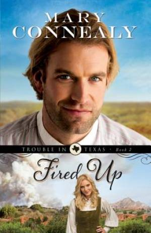 Fired Up : Trouble in Texas book 2